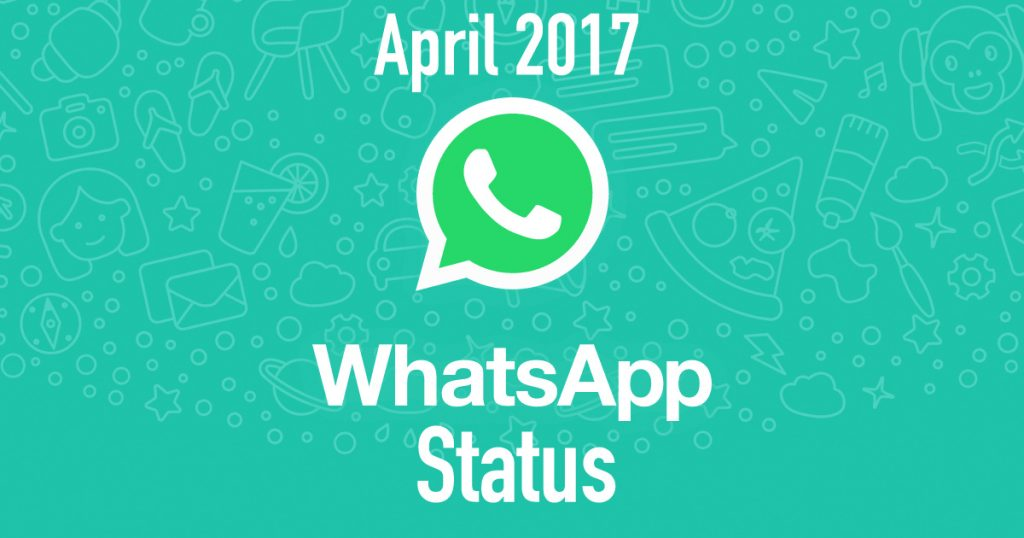 April 2017 Latest WhatsApp Status, Short Quotes