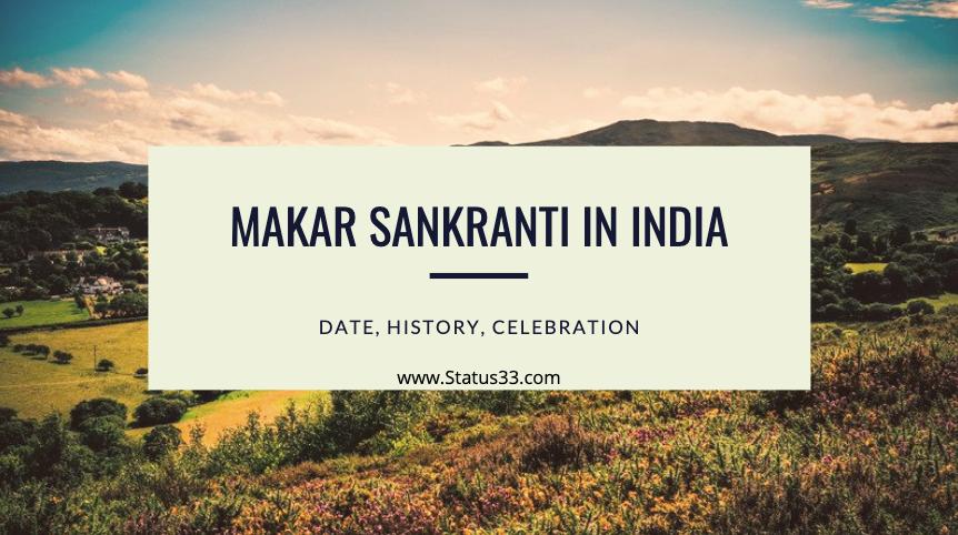 Makar Sankranti in India - Date, History, Celebration