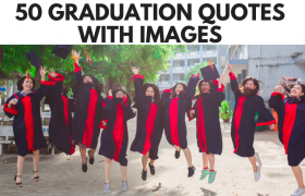 50 Best Graduation Quotes With Images